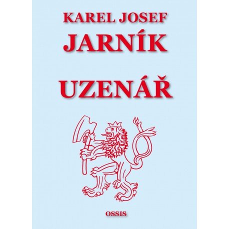 KAREL JOSEF JARNÍK: UZENÁŘ