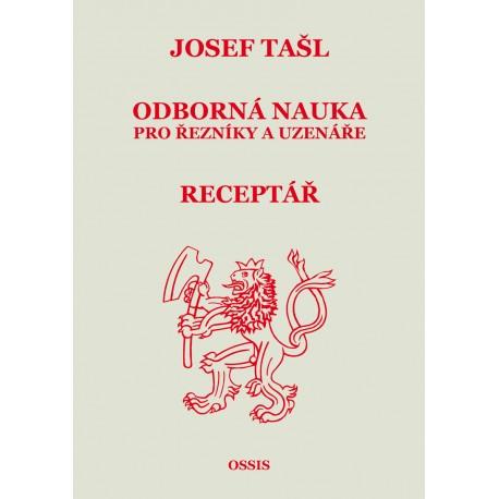 JOSEF TAŠL: ODBORNÁ PŘÍRUČKA PRO ŘEZNÍKY A UZENÁŘE / RECEPTÁŘ