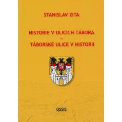 STANISLAV ZITA: HISTORIE V ULICÍCH TÁBORA – TÁBORSKÉ ULICE V HISTORII