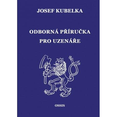 JOSEF KUBELKA: ODBORNÁ PŘÍRUČKA PRO UZENÁŘE